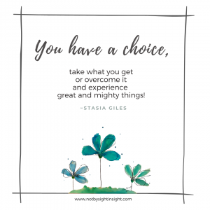 You have a choice quote picture - Stasia Giles